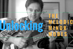 Unlocking The Melodic Minor Modes