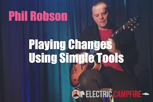 Phil Robson - Playing Changes Using Simple Tools - August 2017