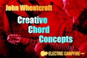 John Wheatcroft - Creative Chord Concepts - October 2017